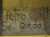 "The slogan ""Petro se queda"" was seen all of the city during the past months."